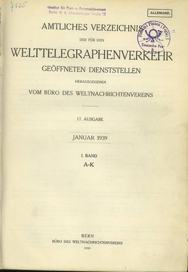 Büro des Weltnachrichtenvereins (Hrsg.): Amtliches Verzeichnis der für den Welttelegraphenverkehr geöffneten Dienststellen. 2 Bände komplett. I. Band A-K, II. Band L-Z.