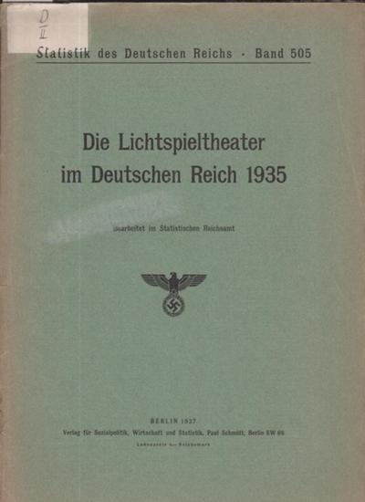 Statistisches Reichsamt. Die Lichtspieltheater im Deutschen Reich 1935. Statistik des Deutschen Reiches-Band 505.