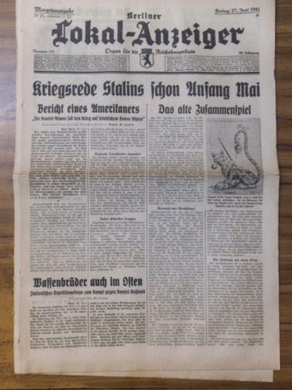 LokalAnzeiger, Berlin. - Lucke, Fritz (Hauptschriftleiter): Berliner Lokal-Anzeiger. Freitag, 27. Juni 1941, Jahrgang 59, No 152. Organ für die Reichshauptstadt. Morgenausgabe (Kriegsrede Stalins schon Anfang Mai).