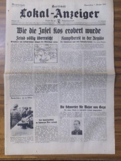LokalAnzeiger, Berlin. - Lucke, Fritz (Hauptschriftleiter): Berliner Lokal-Anzeiger. 7. Oktober 1943, Jahrgang 61, No 240. Organ für die Reichshauptstadt. Morgenausgabe (Wie die Insel Kos erobert wurde / Südostfront Aegäis nach Badoglio-Verrat).