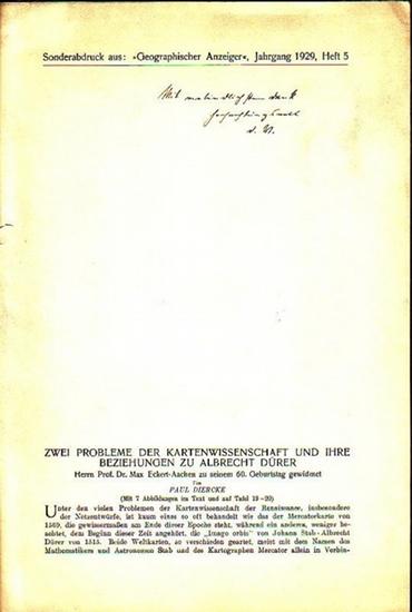 Diercke, Paul: Zwei Probleme der Kartenwissenschaft und ihre Beziehungen zu Albrecht Dürer. Sonderabdruck aus: Geographischer Anzeiger, Jahrgang 1929, Heft 5.