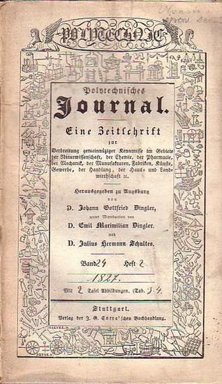 Polytechnisches Journal. Hrsg. v. Johann Gottfried Dingler, Emil Maximilan Dingler und Julius Hermann Schultes: Polytechnisches Journal. Band XXIV. Heft 2, 1827. (= 8. Jahrgang, 8. Heft). Eine Zeitschrift zur Verbreitung gemeinnüziger Kenntnisse im Geb...