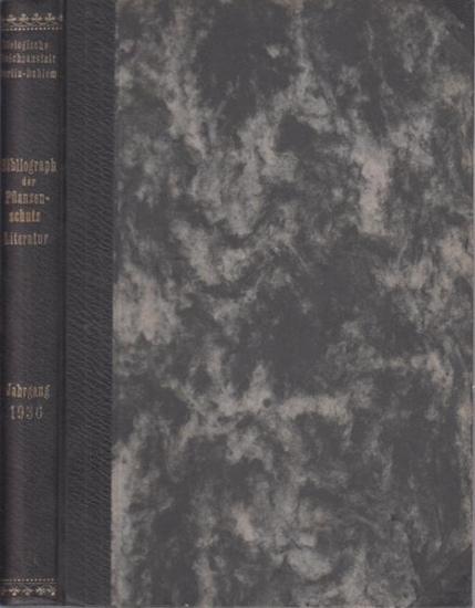 Pflanzenschutz. - Morstatt, H. (Bearb.): Bibliographie der Pflanzenschutzliteratur. Das Jahr 1936. Biologische Reichsanstalt für Land- und Forstwirtschaft in Berlin-Dahlem.