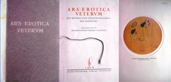 Vorberg, Dr. med. Gaston (Hrsg.): Ars Erotica Veterum. Ein Beitrag zum Geschlechtsleben des Altertums. Nummeriertes Exemplar Nr. 58 von 350.