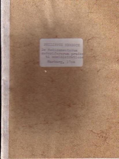Hendsch, Philippus: Disputatio Inauguralis Medica de Medicamentorum Sudoriferorum Prudenti Administratione ex decreto Facultatis medicae in Alma Wilhelmina.
