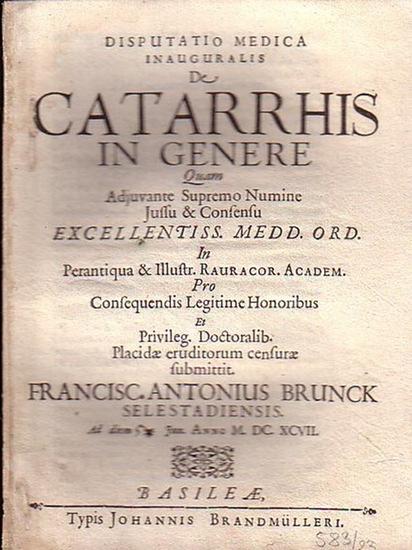 Brunck, Franciscus Antonius: Disputatio medica inauguralis de Catarrhis in Genere in perantiqua Rauracor. Academ.