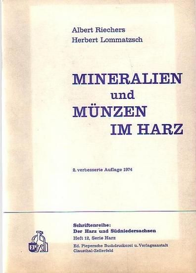 Harz. - Riechers, Albert und Herbert Lommatzsch: Mineralien und Münzen im Harz. Schriftenreihe: Der Harz und Südniedersachsen, Heft 12, Serie Harz.