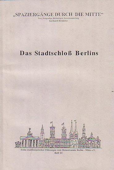 Heinicke, Gerhard: Das Stadtschloß Berlins. (Reihe stadthistorischer Führungen vom Heimatverein Berlin-Mitte, Heft 14).