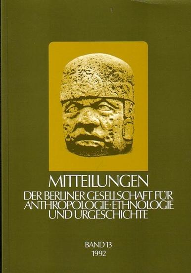 Hänsel, Bernhard ; Riese, Berthold (Hrsg.): Mitteilungen der Berliner Gesellschaft für Anthropologie, Ethnologie und Urgeschichte. Band 13/1992.