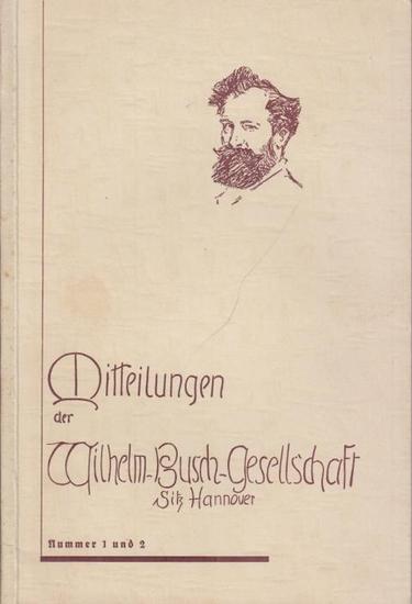 Busch, Wilhelm. - Wilhelm-Busch-Gesellschaft: Zwangslose Mitteilungen der Wilhelm-Busch-Gesellschaft von Nr. 1/2 1932 bis Nr. 15, 1949. 11 Hefte.