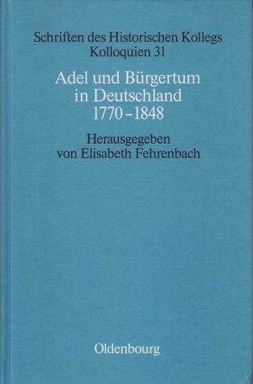 Fehrenbach, Elisabeth (Hrsg.): Adel und Bürgertum in Deutschland 1770-1848. Unter Mitarbeit von Elisabeth Müller-Luckner. 0