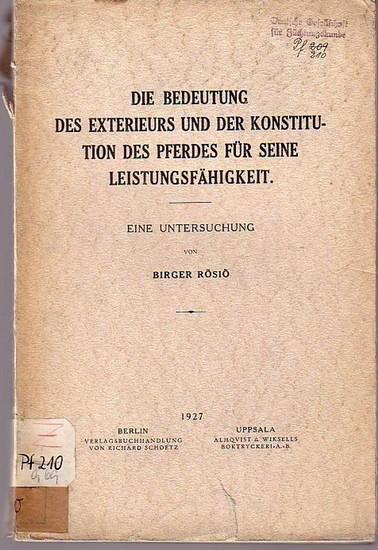 Rösiö, Birger: Die Bedeutung des Exterieurs und der Konstitution des Pferdes für seine Leistungsfähigkeit. Eine Untersuchung. Übersetzt von Dr. Schönberg.