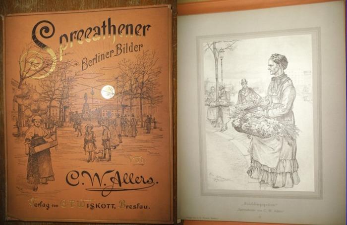 Spree-Athen. - Allers, C.W.A.: Spreeathener: Berliner Bilder.