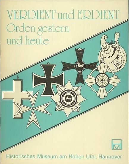 Rohr, Alheidis von: Verdient und Erdient. Orden gestern und heute. Begleitheft zur Ausstellung.