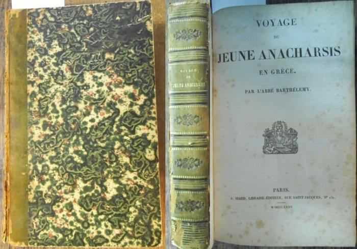 Anacharsis. - Barthelemy, Abbe Jean-Jaques: Voyage du jeune Anacharsis en Grèce.