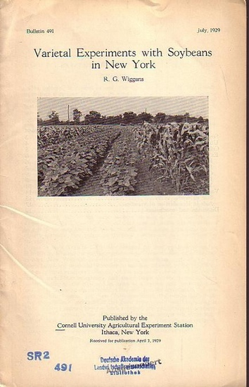 Wiggans, R. G.: Varietal Experiments with Soybeans in New York. Published by the Cornell University Agricultural Experiments Station, Ithaka, New York. Bulletin 491, July 1929.
