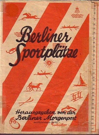 Berlin. - Berliner Sportplätze. Mit Verzeichnis Nr. 1 bis 222. Herausgegeben von der Berliner Morgenpost unter Mitarbeit des Berliner Stadtamts für Leibesübungen.