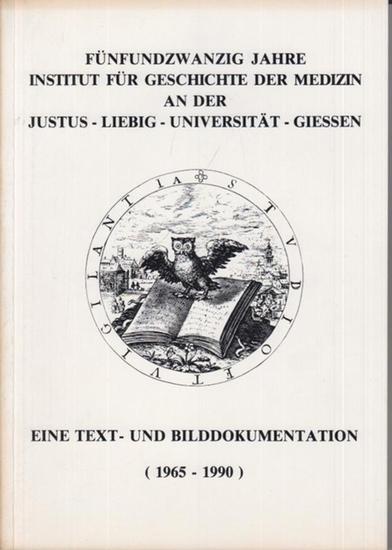Benedum, Jost (Hrsg.): Fünfundzwanzig Jahre Institut für Geschichte der Medizin an der Justus-Liebig-Universität-Giessen. Eine Text- und Bilddokumentation (1965-1990)