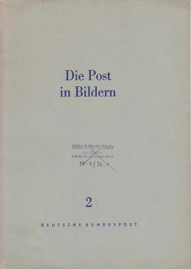 Deutsche Bundespost. - Die Post in Bildern. [Sammlung] 2. - Die Post in der Geschichte [Innentext].