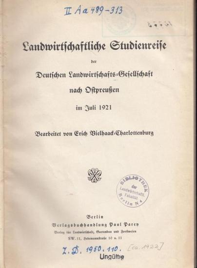 Vielhaack: Landwirtschaftliche Studienreise der Deutschen Landwirtschafts-Gesellschaft nach Ostpreußen im Juli 1921. (= Arbeiten der Deutschen Landwirtschafts-Gesellschaft, Heft 313).