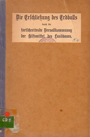 Aereboe, Friedrich: Die Erschließung des Erdballs durch die fortschreitende Vervollkommnung der Hilfsmittel des Landbaues. (= Betriebswirtschaftliche Vorträge aus dem Gebiete der Landwirtschaft, Heft 4).