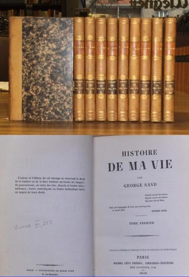 Sand, George (1804 - 1876): Histoire de ma vie. Tomes 1 - 10. / (Geschichte meines Lebens - Bände 1 - 10.)