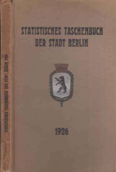Büchner, Otto: Statistisches Taschenbuch der Stadt Berlin. 2. Ausgabe 1926. Herausgegeben vom Statistischen Amt der Stadt Berlin. Mit Vorwort von Otto Büchner.