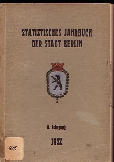 Büchner, Otto: Statistisches Jahrbuch der Stadt Berlin. 8. Jahrgang 1932. Herausgegeben vom Statistischen Amt der Stadt Berlin. Mit Vorwort von Otto Büchner.