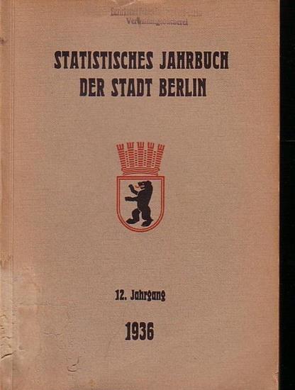 Büchner, Otto: Statistisches Jahrbuch der Stadt Berlin. 12. Jahrgang 1936. Herausgegeben vom Statistischen Amt der Stadt Berlin. Mit Vorwort von Otto Büchner.