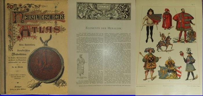 Ströhl, H.G.: Heraldischer Atlas Eine Sammlung von heraldischen Musterblättern für Künstler, Gewerbetreibende, sowie für Freunde der Wappenkunde. Mit 64 (von 76) Tafeln in Bunt- und Schwarzdruck nebst zahlreichen Text-Illustrationen.
