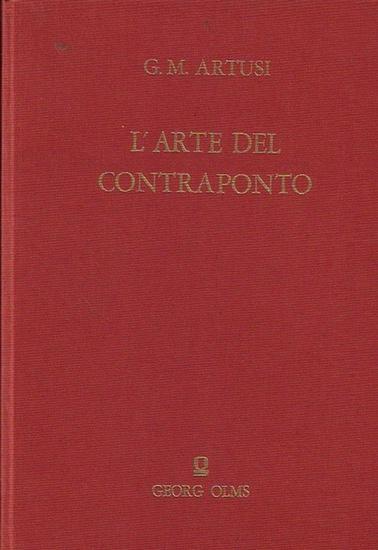 Artusi. Giovanni Maria: L'Arte del Contraponto Novamente ristampata, e di molte nuove aggiunte, dall' Auttore arrichita.