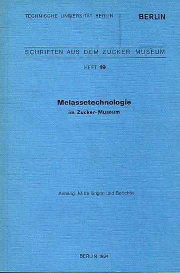 Fördererkreis Zuckermuseum Berlin (Hrsg.): Melassetechnologie im Zucker Museum. Anhang: Mitteilungen und Berichte. (Schriften aus dem Zucker-Museum Heft 19).