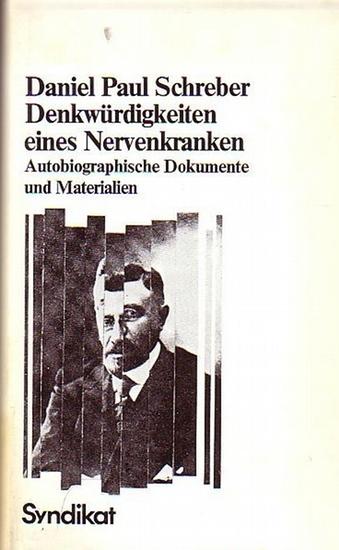 Heiligenthal, Peter /Reinhard Volk: Bürgerliche Wahnwelt um Neunzehnhundert. Denkwürdigkeiten eines Nervenkranken von Daniel Paul Schreber. (Der Fall Schreber Band 1)