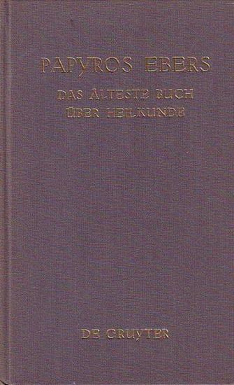 N.N. Papyros Ebers - Das älteste Buch über die Heilkunde. Aus dem Aegyptischen zum erstenmal vollständig übersetzt von Dr. med. H. Joachim, pract. Arzt in Berlin.
