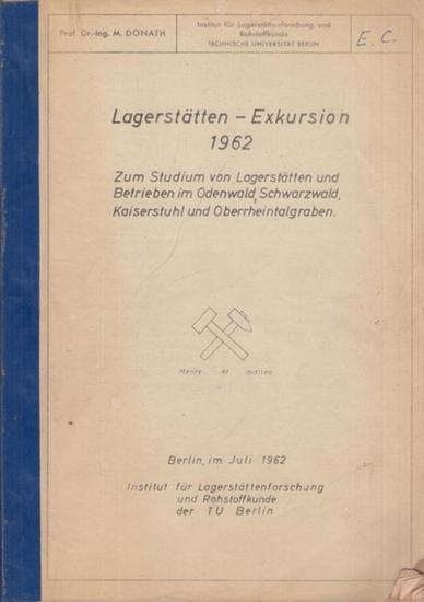 Donath, M.: Lagerstätten-Exkursion 1962. Zum Studium von Lagerstätten und Betrieben im Odenwald, Schwarzwald, Kaiserstuhl und Oberrheintalgraben.