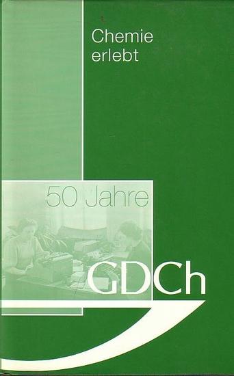 GDCh. - Gesellschaft Deutscher Chemiker e.V.: 50 Jahre GDCh (Gesellschaft Deutscher Chemiker).