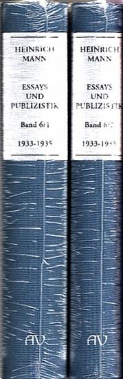 Mann, Heinrich (1871 - 1950).- Wolfgang Klein, Peter Stein , Manfred Hahn, Axel Flierl (Hrsg. / Mitarbeit): Heinrich Mann - Essays und Publizistik Band 6/1 und 6/2 ( Februar 1933 - 1935 ). 2 Bände komplett.
