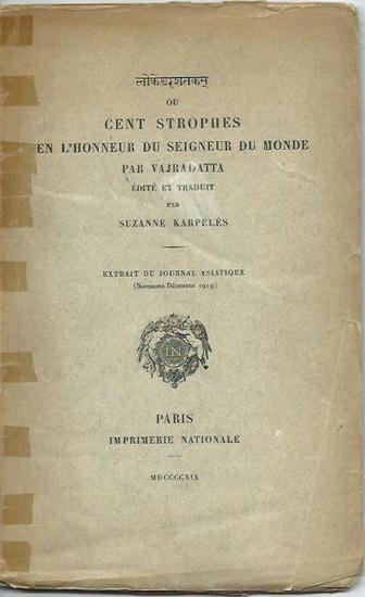 Karpeles, Suzanne: Ou cent strophes en l´honneur du seigneur du monde par Vajradatta. Edite et traduit par S. Karpeles. Extrait du Journal asiatique (1919).