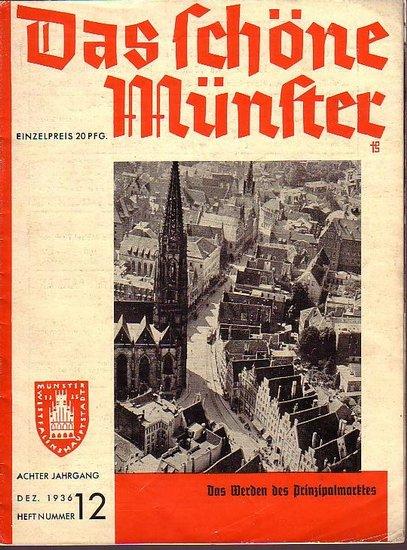 Schöne Münster, Das. - Hans Schiedung: Das Werden des Prinzipalmarktes. (= Das schöne Münster. Jahrgang 8, Heft 12, Dezember 1936). Herausgeber: Städtisches Verkehrsamt.