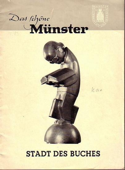 Schöne Münster, Das. - Hans Thiekötter, Erwin Steinborn, Robert Samulski und Günther Goldschmidt: Stadt des Buches. (= Das schöne Münster. 1. Sonderheft 1954). Herausgeber: Städtisches Verkehrsamt.