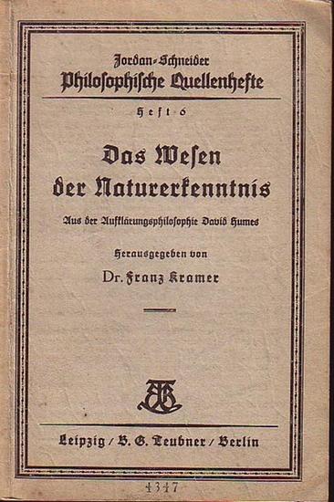 Hume, David. - Kramer, Franz: Das Wesen der Naturerkenntnis. Aus der Aufklärungsphilosophie David Humes. (= Philosophische Quellenhefte, Heft 6).