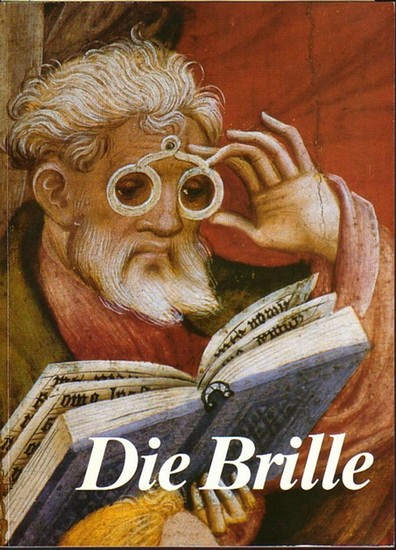 Zeiss, Carl. - Klotz, Annamarie und Wolfgang Pfeiffer: Die Brille. Ausstellung zum 100. Todestag von Carl Zeiss in der Württembergischen Landesbibliothek Stuttgart, Optisches Museum Oberkochen, 1988. Katalog.