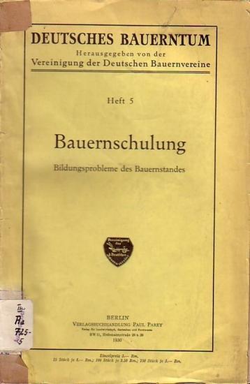 Löwenkamp, Gerhard: Bauernschulung. Bildungsprobleme des Bauernstandes. (= Deutsches Bauerntum, Heft 5).