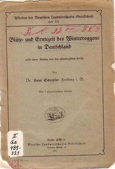 Schrepfer, Hans: Blüte- und Erntezeit des Winterroggens in Deutschland nebst einem Anhang über den phänologischen Herbst. (= Arbeiten der Deutschen Landwirtschafts-Gesellschaft, Heft 321).