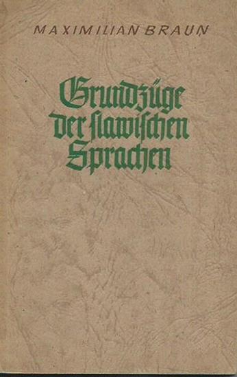 Braun, Maximilian: Grundzüge der slawischen Sprachen. Mit Einleitung.
