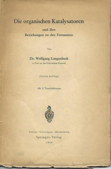 Langenbeck, Wolfgang: Die organischen Katalysatoren und ihre Beziehungen zu den Fermenten.