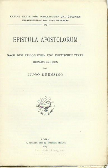 Duensing, Hugo (Herausgeber): Epistola apostolorum. Nach dem äthiopischen und koptischen Texte herausgegeben. (= Kleine Texte für Vorlesungen und Übungen, 152).
