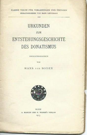 Soden, Hans von (Herausgeber): Urkunden zur Entstehungsgeschichte des Donatismus. (= Kleine Texte für Vorlesungen und Übungen, 122). In griechischer und lateinischer Sprache.