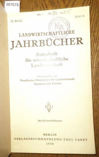 Landwirtschaftliche Jahrbücher. - Preußisches Ministerium für Landwirtschaft, Domänen und Forsten (Hrsg.). - Franz Foedisch / J. Schmidt; E. Lauprecht; H. Stegen / L.W. Ries: Landwirtschaftliche Jahrbücher. Zeitschrift für wissenschaftliche Landwirtsch...