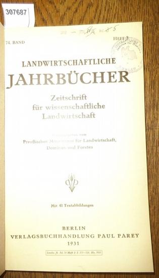 Landwirtschaftliche Jahrbücher. - Preußisches Ministerium für Landwirtschaft, Domänen und Forsten (Hrsg.). - Kietschkowsky, W.M. / Shelesnow, P.A./ Remy,Th./ Ruschmann, G. / Gräf, G./ Schünemann, Kurt: Landwirtschaftliche Jahrbücher. Zeitschrift für wi...